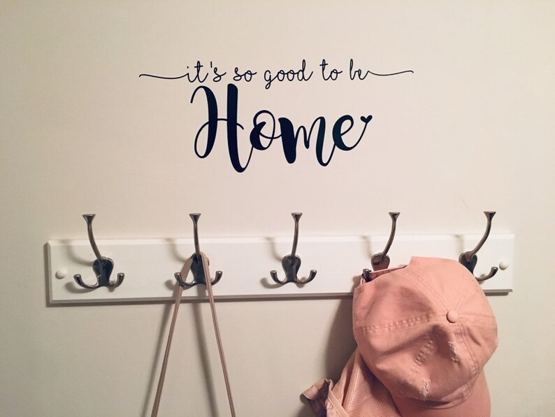 it/'s so good to be Home vinyl decal