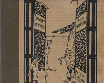 Ivory Gates and Golden by Hilda Wood.
