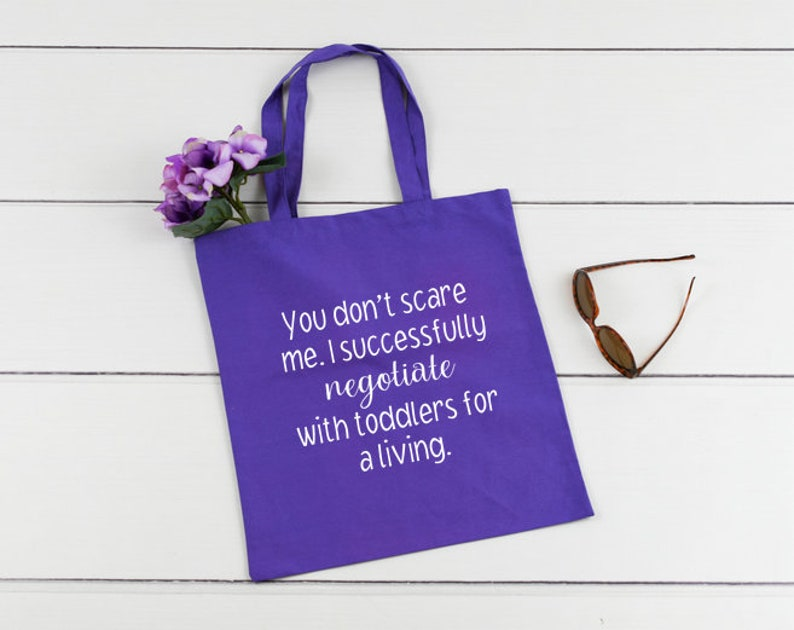 You don/'t scare me Nanny Tote Bag Nanny Tote I successfully negotiate with toddlers for a living Tote Nanny Bag Teacher Tote Under 30
