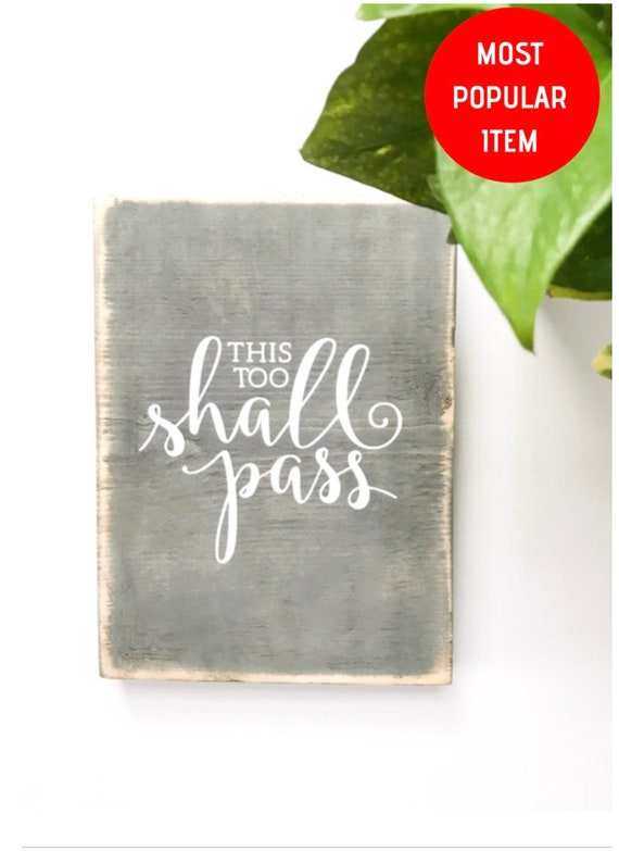 This Too Shall Pass Wood Sign Inspirational Sign Religious Etsy