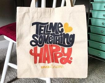 Tell Me Something Happy Tote Bag