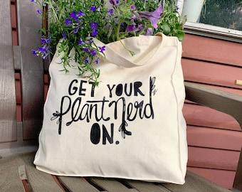 Get Your Plant Nerd On Bag, Plant Nerd Bag and Farmers Market Tote Bag, Plant Bag, Market Bag