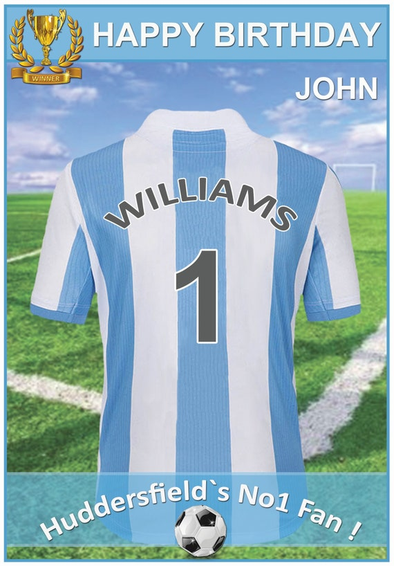 Personalised HUDDERSFIELD FOOTBALL FAN Birthday Card ANY AGE,NAME,RELATION !!!