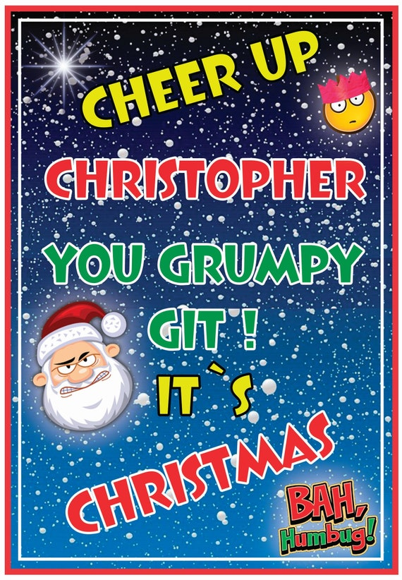 Personalised Grumpy Git Funny Christmas Card - Lovely !