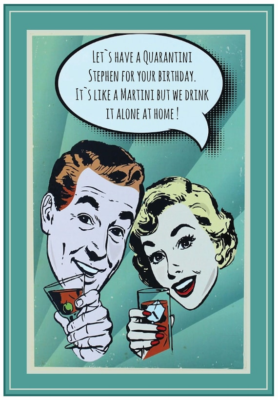 Personalised & Funny Lockdown, Quarantine Birthday Card (Quarantini)