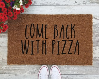 Come Back With Pizza Doormat - Handpainted Funny Door Mat Quote Unique Cute Home Decor Welcome Mat