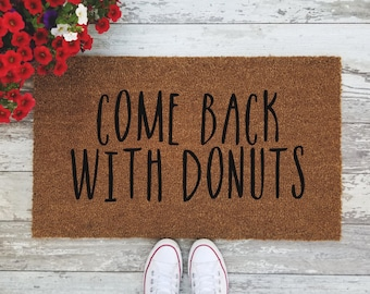 Come Back With Donuts Doormat - Handpainted Funny Door Mat Quote Unique Cute Home Decor Welcome Mat