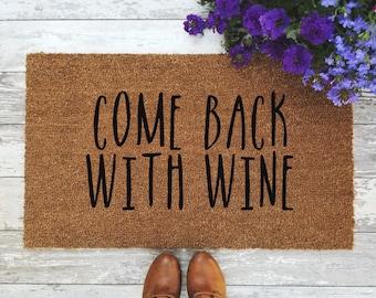 Come Back With Wine Doormat - Handpainted Funny Door Mat Quote Unique Cute Home Decor Welcome Mat