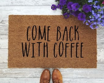 Come Back With Coffee Doormat - Handpainted Funny Door Mat Quote Unique Cute Home Decor Coffee Lover Welcome Mat