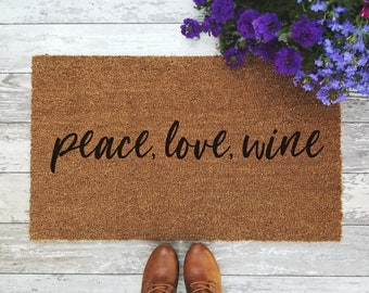 Peace, Love, Wine Doormat - Handpainted Funny Door Mat Quote Wine Lover Housewarming Gift Unique Cute Home Decor Welcome Mat