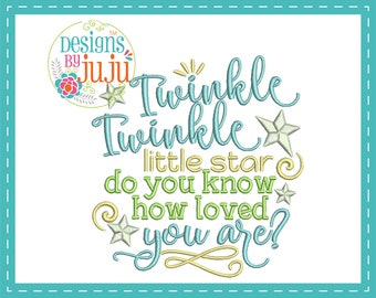 Twinkle Twinkle Little Star Do You Know How Loved You Are - Machine Embroidery - 4 sizes - Instant Download - Baby Word Art - Design Pattern