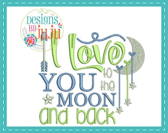 I Love You To The Moon And Back - Machine Embroidery - 4 sizes - Instant Download - Baby Word Art - Design Pattern