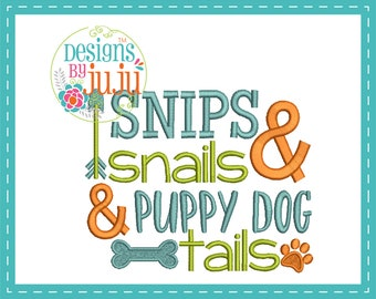 Snips Snails Puppy Dog Tails - Machine Embroidery - 4 sizes - Instant Download - Baby Word Art - Design Pattern