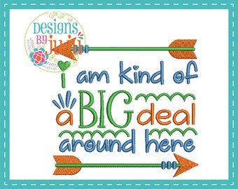 I  Am Kind Of Big Deal Around Here - Machine Embroidery - 4 sizes - Instant Download - Baby Word Art - Design Pattern