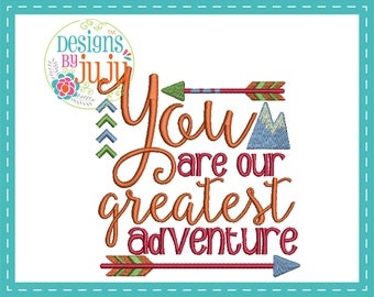 You Are Our Greatest Adventure - Machine Embroidery - 4 sizes - Instant Download - Baby Word Art - Design Pattern