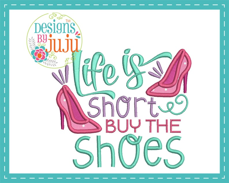 50036a7dd321a Life Is Short Buy The Shoes Applique - 4 sizes - Instant Download -  Princess Word Art - Design Pattern