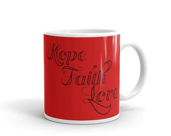 Hope Faith Love Mug