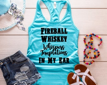 Fireball Whiskey Tank, Country Tank, Country Music Shirt, Country Shirt, Concert, Drinking, Southern, Whiskey Whispers Temptations In My Ear