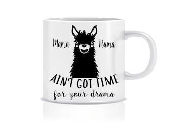 Mama LLama ain't got time for your drama, 11oz Mug