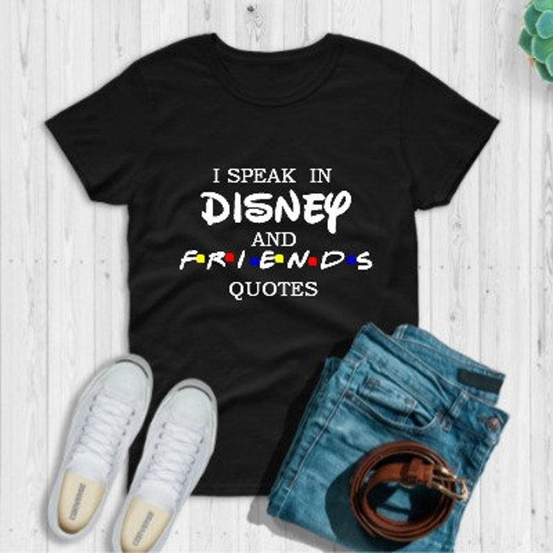 i speak in disney and friends quotes disney inspired