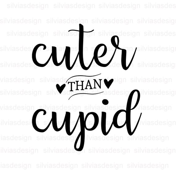Cuter Than Cupid Svg Cuter Than Cupid Svg Cutting File Dxf Etsy
