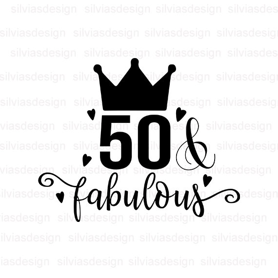 Silhouette Fifty Fab Woman: 50 And Fabulous SVG 50th Birthday Fabulous Svg 50th Svg