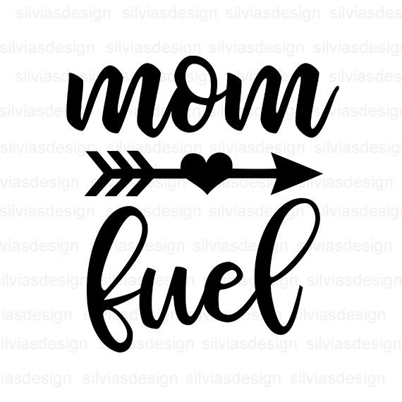 Mom Fuel Svg Cut File Mom Fuel Clipart Nmom Fuel Svg Cut Files For Cricut Silhouette Mom Fuel Cut File Cricut Clipart Png Eps Dxf
