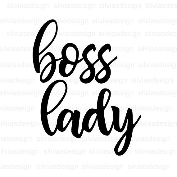 Boss Lady Svg Cut File Boss Lady Clipart Boss Lady Svg Cut Files For Cricut Silhouette Boss Lady Cut File Cricut Clipart Png Eps Dxf