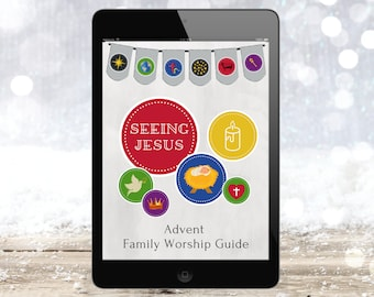 Seeing Jesus Ebook, Advent Family Worship Guide (Daily Devotional Readings, Bible Study, Homeschool Unit, and Christmas Countdown)