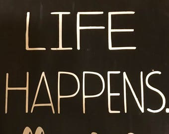 Wooden Sign, life happens coffee helps