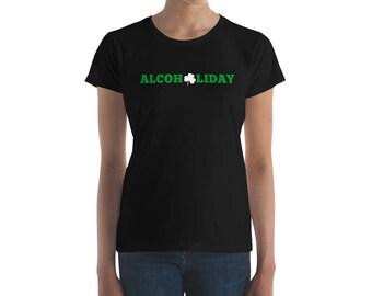 Alcoholiday Women t-shirt-St. Patricks Day Shirt-St. Pattys Day-Holiday Shirts-Drinking T shirt-Irish Tee-Irish women shirt-Womens Graphic T