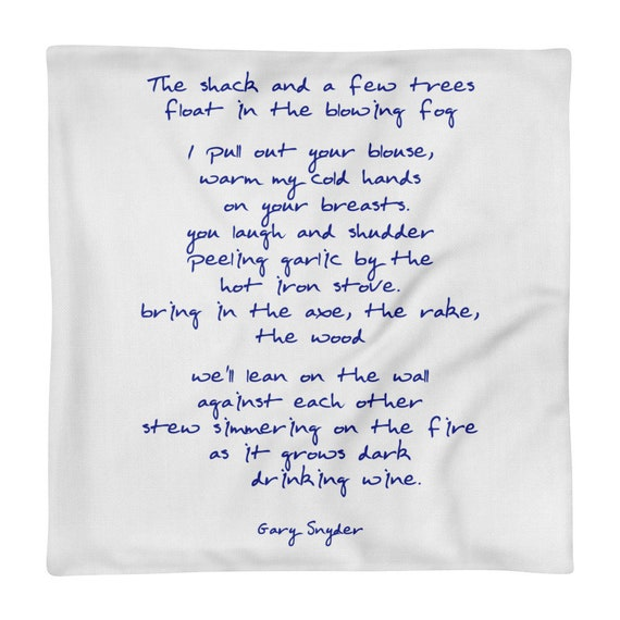 Pillow Case Only With Poem After Work By Gary Snyder