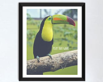 Toucan Play That Game - Digital Print for Instant Download