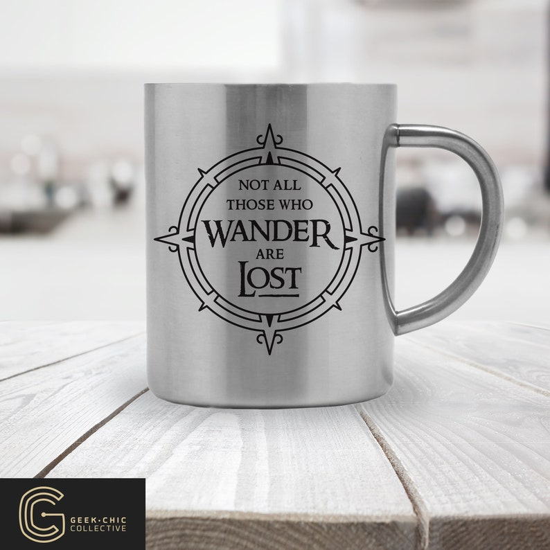 LOTR-inspired Not All Those Who Wander Are Lost Stainless image 0