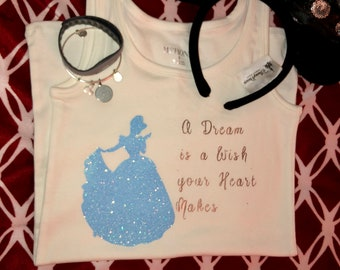 A Dream is a Wish Your Heart Makes- Cinderella Disney Shirt
