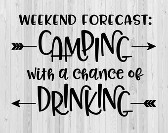 4ffe12646 Weekend Forecast - Camping With A Chance Of Drinking - svg, dxf, png, jpeg