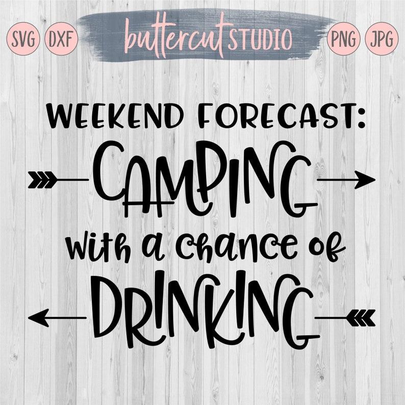 388933ccb Weekend Forecast Camping With A Chance Of Drinking svg | Etsy