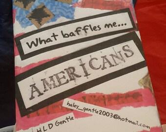 What baffles me: Americans