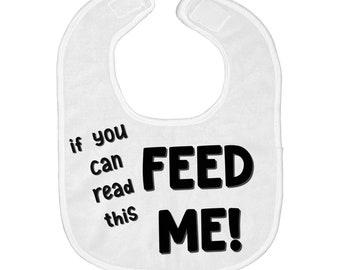 Hilarious Baby Bib, Baby Boy Bib, Baby Girl Bib, Funny Baby Bibs, If You Can Read this Feed Me, Baby Bib Saying, Newborn Gift