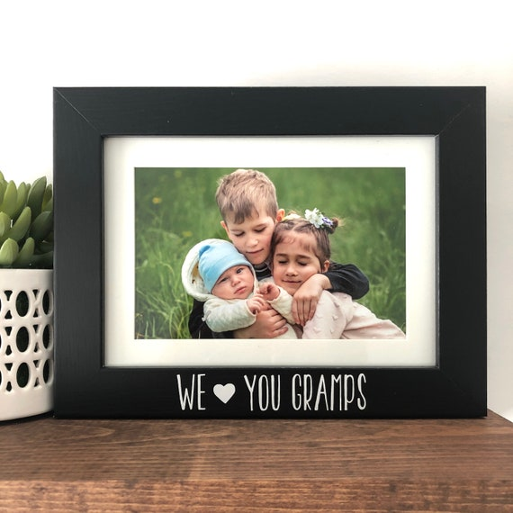 We Love You Gramps Picture Frame Grandpa Picture Frame Etsy