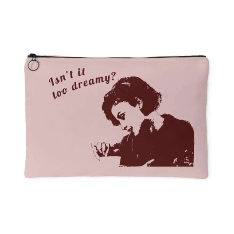 Zip Handbag Isn/'t It Too Dreamy Audrey Horne Quote Twin Peaks Accessory Pouch