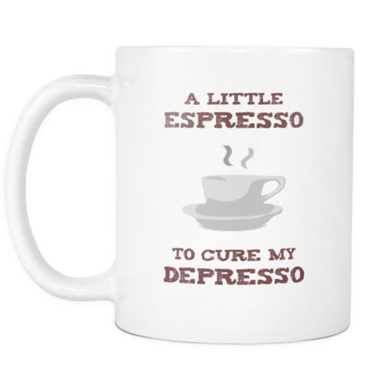 A Little Espresso To Cure My Depresso Cute Funny Quote Etsy
