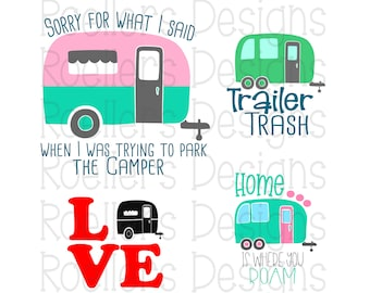 Camper Svg, Camper life Svg, Camper Love Svg, Cricut, Silhouette, Svg, Dxf, Png, Trailer Trash Svg, Happy Camper Svg, Sorry for what I said
