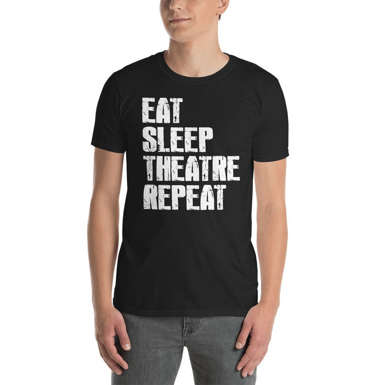 Eat Sleep Theatre Repeat Shirt, Theatre Lover Shirt, Funny Theatre Shirt,  Theater T Shirt, Theater Tshirt, Theater Geek Shirt