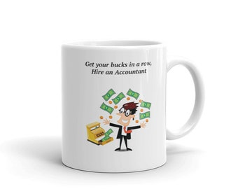 Get Your Bucks In A Row Accountant 11 oz Mug made in the USA