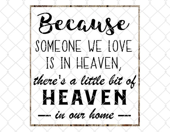 Because Someone We Love Is In Heaven Svg Heaven Svg Cricut Etsy