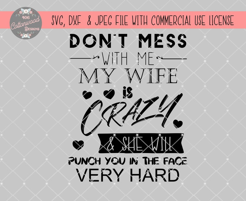 Don\'t mess with me svg quote, husband tshirt svg design, silhouette,  cricut, cut file, tshirt design, mens tshirt design, svg decal