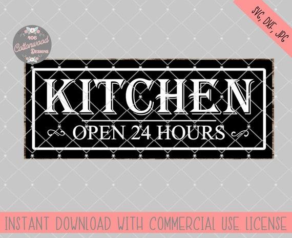 Kitchen Svg Kitchen Sign Cut File Kitchen Open 24 Hours Svg Etsy
