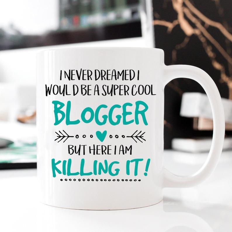Super Cool Blogger Occupational Mug Killing it Blogger Mug image 0
