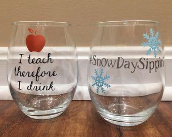 Funny Teacher Wine Glass Set/Snow Day Wine Glass/I Teach So I Drink
